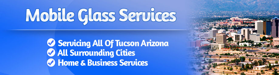 Mobile Auto Glass Replacement Service Tucson AZ